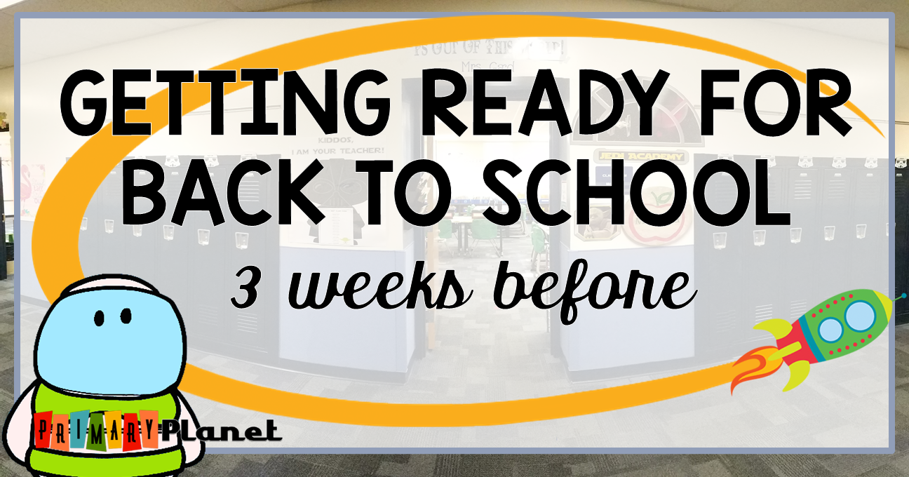 Blog Post: Getting Ready to Go Back to School 3 weeks to go!