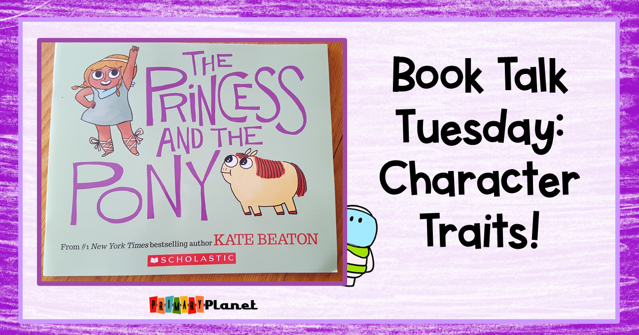 Book Talk Tuesday: Character Traits with the Princess and the Pony and a freebie of course!