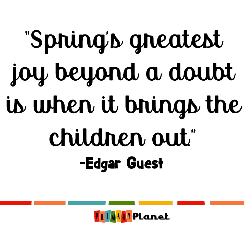 Fun Spring Teaching Ideas to keep your students engaged this Spring!  Fun Spring Quote!