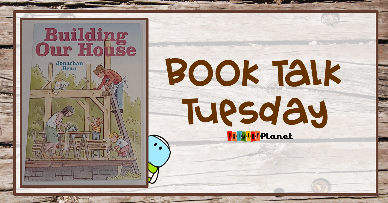 Book Talk Tuesday Building Our House by Jonathan Bean with a Freebie!