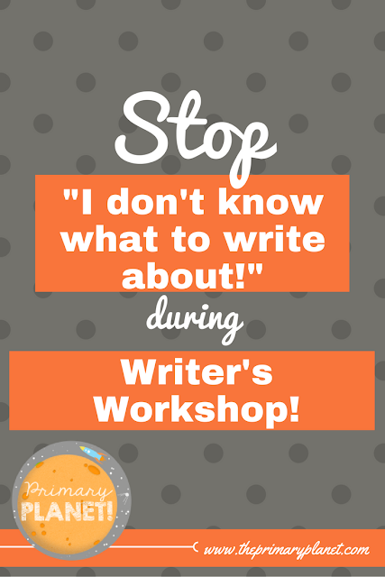 Stop I don't know what to write about during your writer's workshop or your writing centers!